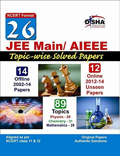 26 JEE Main/ AIEEE Topic-wise Solved Papers (14 Offline + 12 Online) - NCERT Format