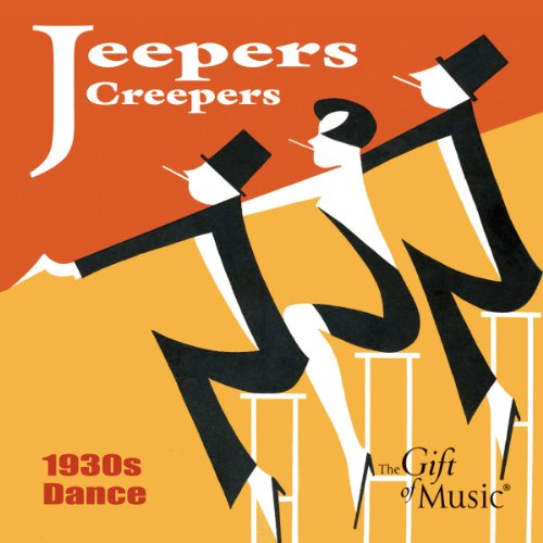Jeepers Creepers: 1930's Dance