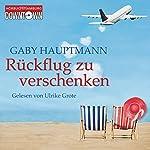 Rückflug zu verschenken | Gaby Hauptmann