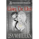 Waking the Witch ~ Lisa Whitefern