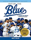 Out of the Blue: The Kansas City Royals' Historic 2014 Season