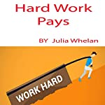 Hard Work Pays | Julia Whelan