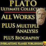 Image of PLATO COMPLETE WORKS ULTIMATE COLLECTION - Collected Works - All Dialogues, Writings and Works Including Republic, Symposium, Apology, Statesman, Crito, Platonism PLUS BIOGRAPHY and ANNOTATIONS