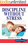 DISCIPLINE WITHOUT STRESS: Proven Tip...