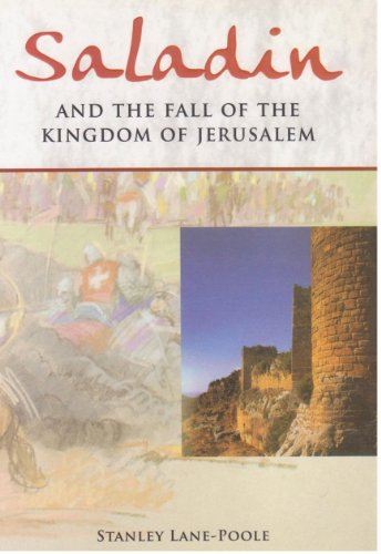 Stanley Lane-Poole - Saladin, and the Fall of the Kingdom of Jerusalem (Original Illustrations Included)