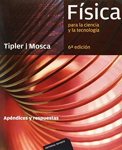 Física para la Ciencia y la Tecnología: Apéndices y Respuestas, 6a Edicion