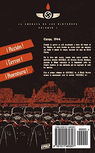 OCCULT vs. el Reich Secreto (Vol. I): La amenaza de los Blutkörps: Volume 1