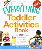 The Everything Toddler Activities Book: Over 400 games and projects to entertain and educate (Everything Series)