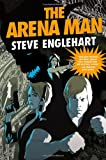 The Arena Man (Max August Magikal Thrillers) (0765325004) by Englehart, Steve