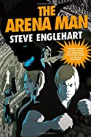 The Arena Man (Max August Magikal Thrillers)