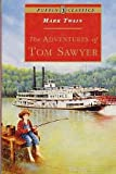 The Adventures of Tom Sawyer - Complete and Unabridged (The Essential Collection)