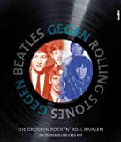Beatles gegen Rolling Stones: Die großen Rock 'n' Roll-Rivalen