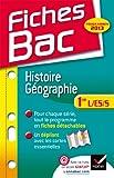 Fiches Bac Histoire-Géographie 1re L,ES,S programme 2013: Fiches de cours (Histoire et Géographie) - Première séries générales