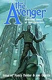 The Avenger: Roaring Heart of the Crucible (Avenger (Moonstone))