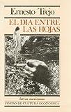 El día entre las hojas (Letras mexicanas) (Spanish Edition)