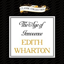 The Age of Innocence (       UNABRIDGED) by Edith Wharton Narrated by Dick Hill