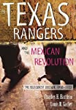 img - for The Texas Rangers and the Mexican Revolution: The Bloodiest Decade, 1910-1920   [TEXAS RANGERS & THE MEXICAN RE] [Paperback] book / textbook / text book