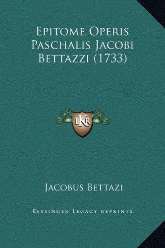 Epitome Operis Paschalis Jacobi Bettazzi (1733)
