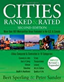 Cities Ranked & Rated: More than 400 Metropolitan Areas Evaluated in the U.S. and Canada