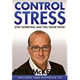 Control Stress : Stop Worrying and Feel Good Now !by Paul McKenna