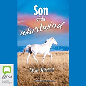 Son of the Whirlwind: The Silver Brumby, Book 6 | [Elyne Mitchell]