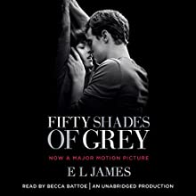 Fifty Shades of Grey: Book One of the Fifty Shades Trilogy Audiobook by E. L. James Narrated by Becca Battoe