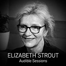 Elizabeth Strout: Audible Sessions: FREE Exclusive Interview Discours Auteur(s) : Robin Morgan Narrateur(s) : Elizabeth Strout
