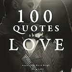 100 Quotes about Love |  divers auteurs