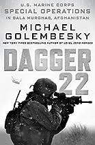 Dagger 22: U.s. Marine Corps Special Operations In Bala Murghab, Afghanistan