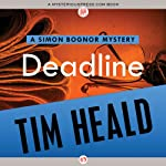 Deadline: Simon Bognor Mysteries, Book 3 (       UNABRIDGED) by Tim Heald Narrated by John Lee
