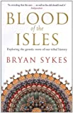Blood Of The Isles (1407400223) by Bryan Sykes