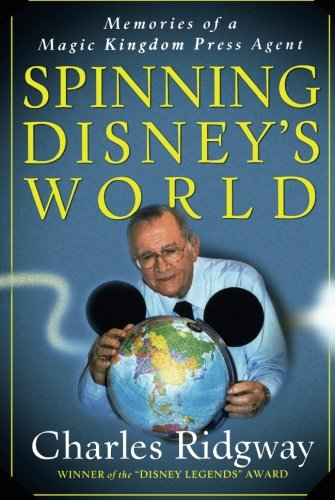 Spinning Disney's World: Memories of a Magic Kingdom Press Agent (Amazon Customer Service Agent compare prices)