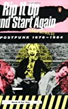 Rip It Up and Start Again: Postpunk 1978-1984 (0143036726) by Reynolds, Simon