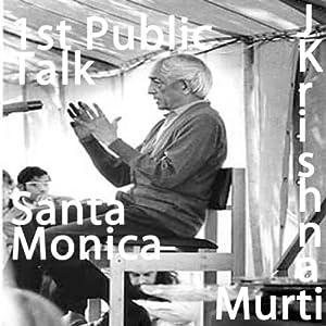 J Krishnamurti Santa Monica Part 1 | [Jiddu Krishnamurti]