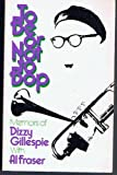 img - for To Be or Not to Bop: Memoirs of Dizzy Gillespie (A Da Capo paperback) book / textbook / text book