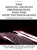 img - for The Mental Health Professional and the New Technologies: A Handbook for Practice Today book / textbook / text book
