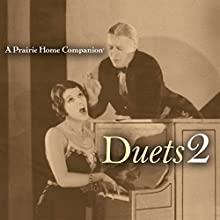 Prairie Home Companion: Duets 2  by Garrison Keillor Narrated by Garrison Keillor