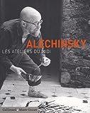 echange, troc Hélène Cixous, Daniel Abadie, Pierre Alechinsky, Collectif - Alechinsky : Les ateliers du midi