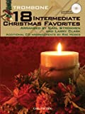 img - for 18 Intermediate Christmas Favorites with Data/Accompaniment CD, Trombone book / textbook / text book