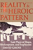 Reality and Heroic Pattern (0226307891) by Grene, David