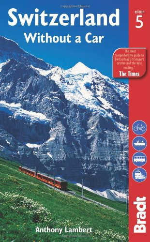 Switzerland without a Car, 5th (Bradt Travel Guides)