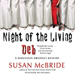 Night of the Living Deb: A Debutante Dropout Mystery, Book 4 | Susan McBride
