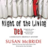 Night of the Living Deb: A Debutante Dropout Mystery, Book 4
