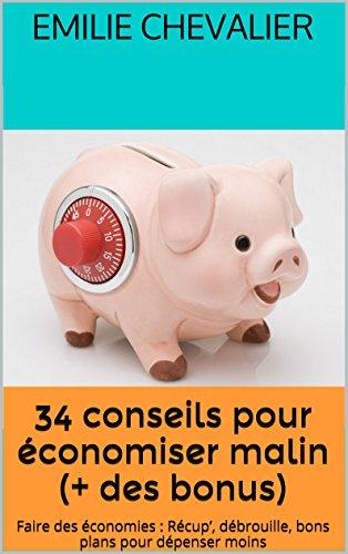 Couverture du livre 34 conseils pour économiser malin (+ des bonus): Faire des économies : Récup', débrouille, bons plans pour dépenser moins (Economiser malin t. 1)