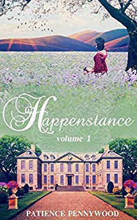 Happenstance: A Serial Regency Romance Saga - Vol 1 by Patience Pennywood ebook deal