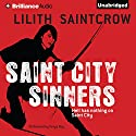 Saint City Sinners: Dante Valentine, Book 4 (       UNABRIDGED) by Lilith Saintcrow Narrated by Tanya Eby