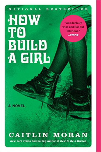 How to Build a Girl: A Novel (P.S.)