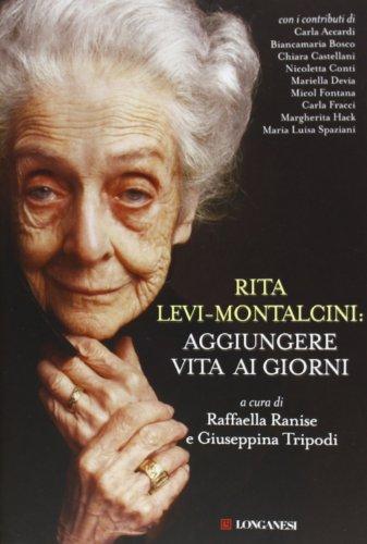 Rita Levi Montalcini aggiungere vita ai giorni PDF