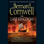 The Last Kingdom: The Saxon Chronicles, Book 1 (       ABRIDGED) by Bernard Cornwell Narrated by Jamie Glover