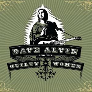 Dave Alvin And The Guilty Wome